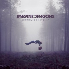 Continued Silence (EPs) - Imagine Dragons