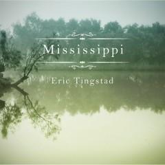 Mississippi - Eric Tingstad