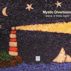 Wave A Little Light - Mystic Diversions