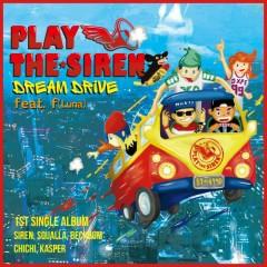 Dream Drive - Play The Siren