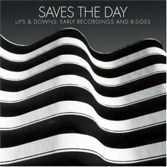 Ups & Downs Early Recordings And B-Sides (CD2) - Saves The Day