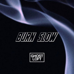Burn Slow (Single)