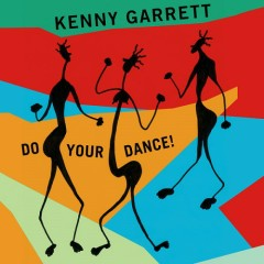 Do Your Dance! - Kenny Garrett