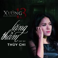 Lặng Thầm (Xưởng 13 OST) (Single) - Thùy Chi