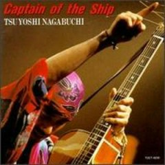 Captain of the Ship  - Tsuyoshi Nagabuchi