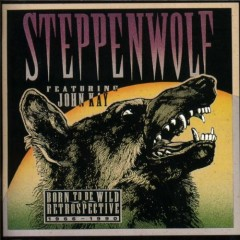 Born To Be Wild - A Retrospective (CD1) - Steppenwolf
