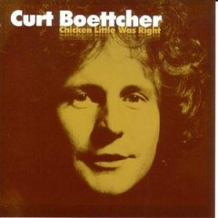 Chicken Little Was Right - Curt Boettcher