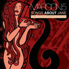 Songs About Jane (10th Anniversary Edition) (CD1) - Maroon 5