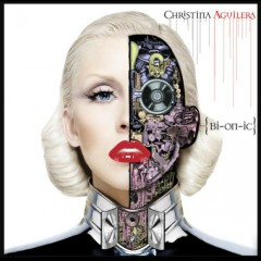 Bionic (CD1) - Christina Aguilera