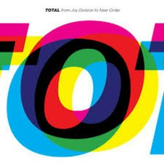 Total_ From Joy Division To New Order