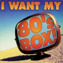 I Want My 80's Box! (CD3)