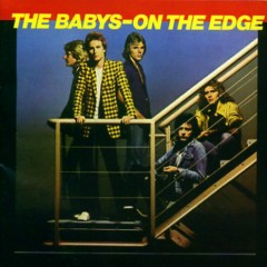 On The Edge  - The Babys