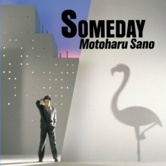 SOMEDAY - Sano Motoharu