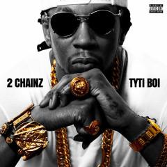 Tyti Boi - 2 Chainz