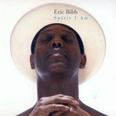 Spirit I Am (CD1) - Eric Bibb