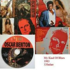 My Kind Of Blues (CD1) - Oscar Benton