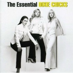 The Essential (CD3) - Dixie Chicks