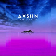 Location (Single) - AXSHN