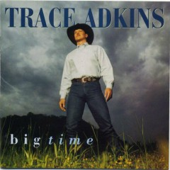 Big Time - Trace Adkins