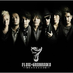 7 -seven- - FLOW,GRANRODEO