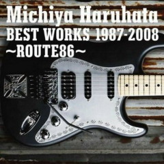Best Works (1987-2008 ~Route 86 ~) (CD3) - Michiya Haruhata
