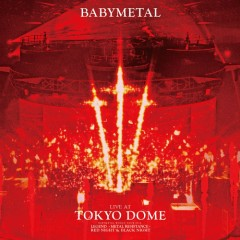 LIVE AT TOKYO DOME LEGEND -METAL RESISTANCE- 9.19 -RED NIGHT- CD1 - BABYMETAL