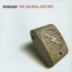 The General Electric - Shihad