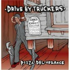 Pizza Deliverance  - Drive By Truckers