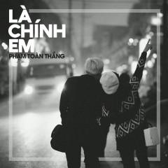 Là Chính Em (Single) - Phạm Toàn Thắng