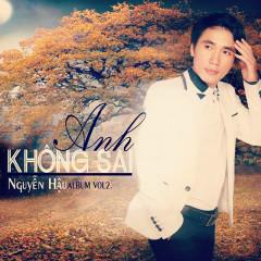 Anh Không Sai - Nguyễn Hậu