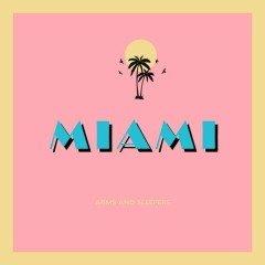 Miami - EP - Arms And Sleepers