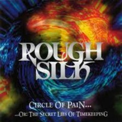 Circle Of Pain ... Or The Secret Lies Of Timekeeping - Rough Silk