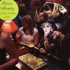 You Know Me Better (CD1) - Roisin Murphy