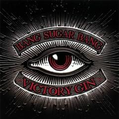 Victory Gin - Bang Sugar Bang