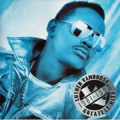 Greatest Hits 1981-1995 - Luther Vandross