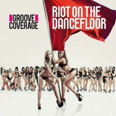 Riot On The Dancefloor - Groove Coverage