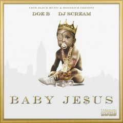 Baby Jesus (CD2) - Doe B