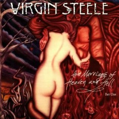 The Marriage Of Heaven & Hell Part I - Virgin Steele