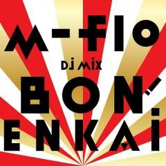 M Flo DJ Mix -Bon! Enkai- (CD2) - M Flo