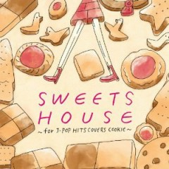 Sweets House ~ For Jpop Hit Covers Cookie - Naomile