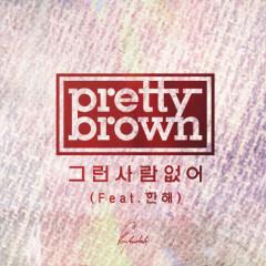 No One Like Him - Pretty Brown