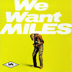 We Want Miles (CD1)