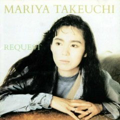 REQUEST - Mariya Takeuchi