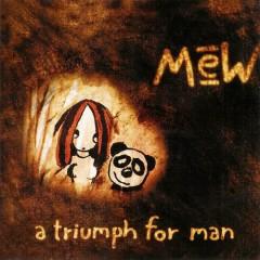 A Triumph For Man (CD1) - Mew