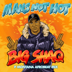 Man's Not Hot (P Montana Afrobeat Mix) (Single)