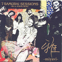7 Samurai Sessions -We're Kavki Boiz- - Miyavi