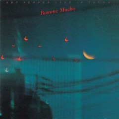 Besame Mucho - Live In Tokyo '79 - Art Pepper