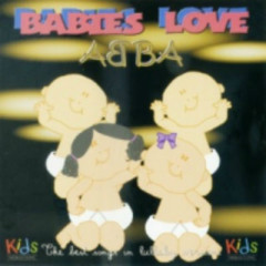 Babies Love - The Best Music For Kids - ABBA