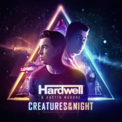 Creatures Of The Night (Single) - Hardwell, Austin Mahone