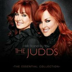 I Will Stand By You [Essential Collection] - The Judds